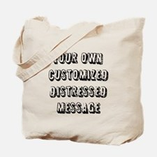 Custom Distressed Message Tote Bag