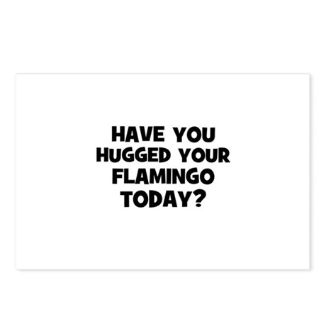 have you hugged your flamingo Postcards (Package o