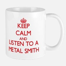 Keep Calm and Listen to a Metal Smith Mugs
