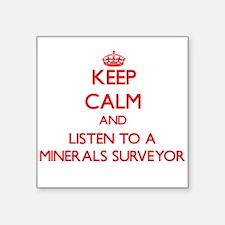 Keep Calm and Listen to a Minerals Surveyor Sticke