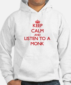 Keep Calm and Listen to a Monk Hoodie