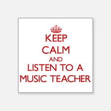 Keep Calm and Listen to a Music Teacher Sticker