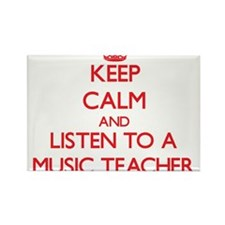 Keep Calm and Listen to a Music Teacher Magnets
