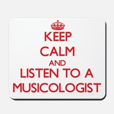 Keep Calm and Listen to a Musicologist Mousepad