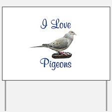I Love Pigeons Yard Sign