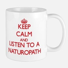 Keep Calm and Listen to a Naturopath Mugs