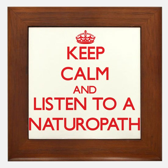 Keep Calm and Listen to a Naturopath Framed Tile