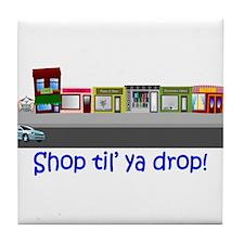 Shop Til Ya Drop Tile Coaster