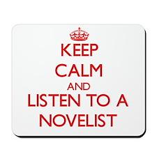 Keep Calm and Listen to a Novelist Mousepad