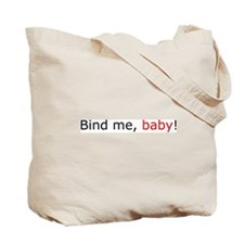"Insuance Is Fun, ""Bind me, baby!"" tote bag"