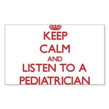Keep Calm and Listen to a Pediatrician Decal