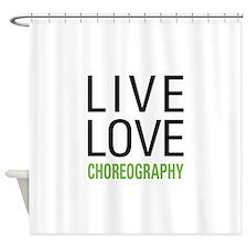 Live Love Choreography Shower Curtain