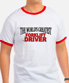 """The World's Greatest Forklift Driver"" T"