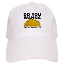 Do You Wanna Taco Bout It Talk About Hat