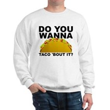 Do You Wanna Taco Bout It Talk About Sweater