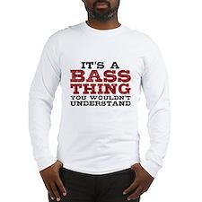 It's a Bass Thing Long Sleeve T-Shirt