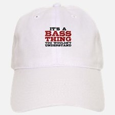 It's a Bass Thing Baseball Baseball Cap