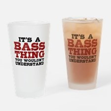 It's a Bass Thing Drinking Glass