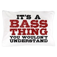 It's a Bass Thing Pillow Case