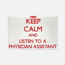 Keep Calm and Listen to a Physician Assistant Magn
