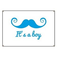its a boy design with blue mustache Banner