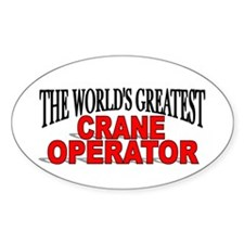 """The World's Greatest Crane Operator"" Decal"
