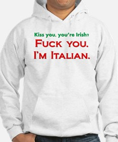 You're Irish, I'm Italian Hoodie