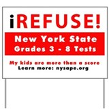 Refuse the test Yard Signs