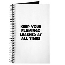 keep your flamingo leashed at Journal