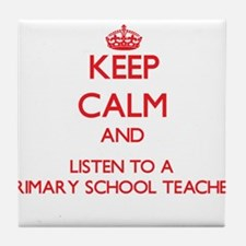 Keep Calm and Listen to a Primary School Teacher T