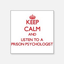 Keep Calm and Listen to a Prison Psychologist Stic