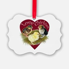 Love Chickies Ornament