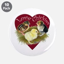 "Love Chickies 3.5"" Button (10 Pack)"