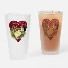 Love Chickies Drinking Glass