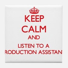 Keep Calm and Listen to a Production Assistant Til