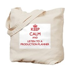 Keep Calm and Listen to a Production Planner Tote