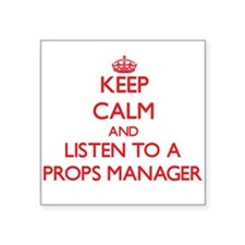 Keep Calm and Listen to a Props Manager Sticker