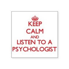 Keep Calm and Listen to a Psychologist Sticker