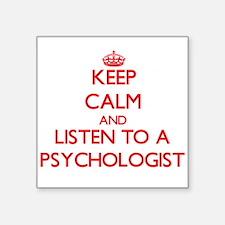 Keep Calm and Listen to a Psychologist Sticker