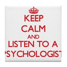 Keep Calm and Listen to a Psychologist Tile Coaste
