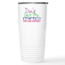 don't get me started Travel Mug