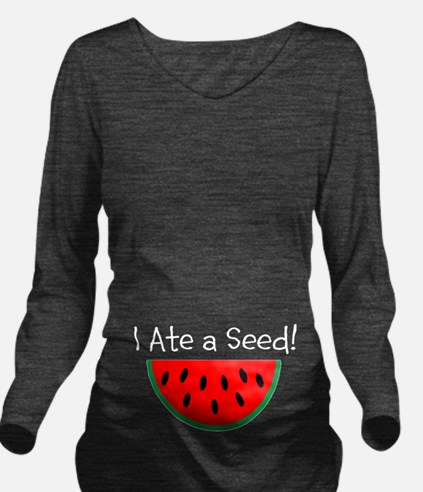Ate a Seed Pregnancy Long Sleeve Maternity T-Shirt