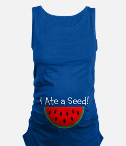 Ate a Seed Pregnancy Maternity Tank Top