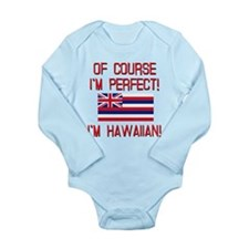 I'm Perfect I'm Hawaii Long Sleeve Infant Bodysuit