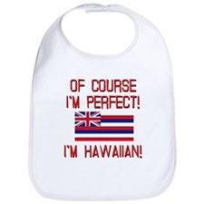 I'm Perfect I'm Hawaiian Bib