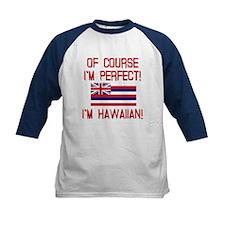 I'm Perfect I'm Hawaiian Tee