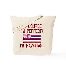 I'm Perfect I'm Hawaiian Tote Bag