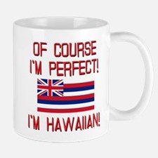 I'm Perfect I'm Hawaiian Mug