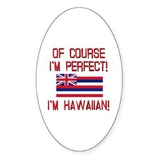 I'm Perfect I'm Hawaiian Decal