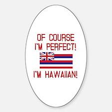 I'm Perfect I'm Hawaiian Decal